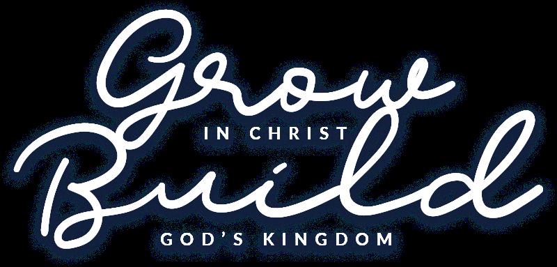 Grow In Chris Build Gods Kingdom